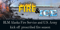 Graphic for Fire & Ice story regarding BLM Alaska Fire Service and U.S. Army Alaska kicking off prescribed fire season