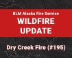 Graphic for BLM AFS Dry Creek Fire update.